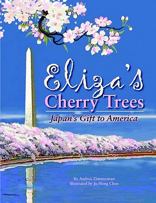 Eliza's Cherry Trees By Zimmerman, Andrea/ Chen, Ju-Hong (ILT)